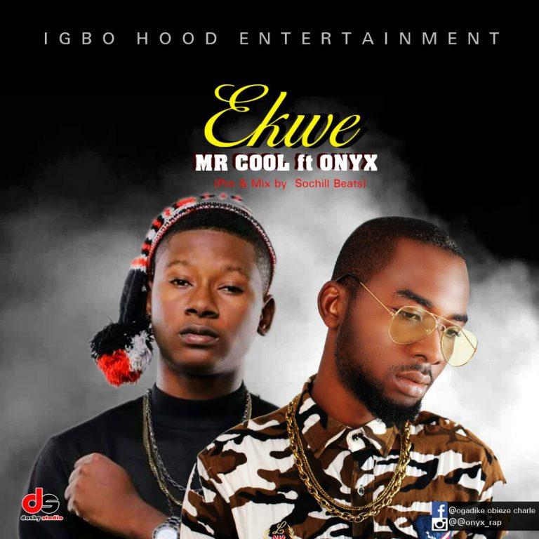 Mr Cool ft. Onyx – Ekwe