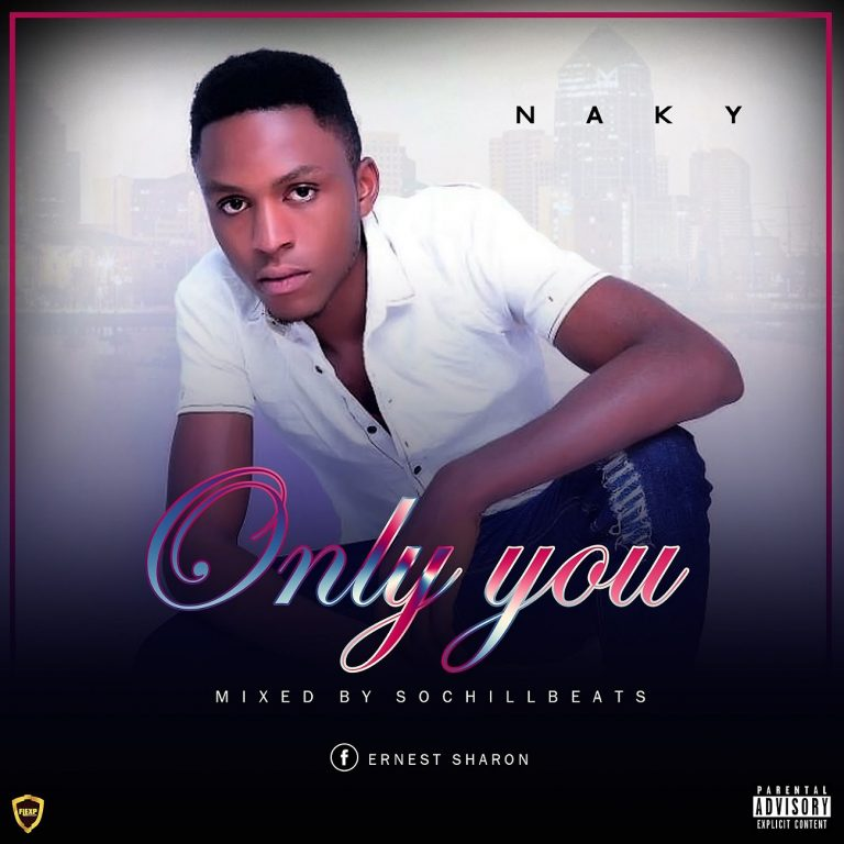 (MUSIC/AUDIO): Naky – Only You