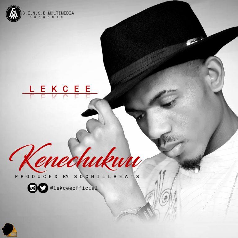 LekCee – KeneChukwu (Prod. By SochiLLBeats)