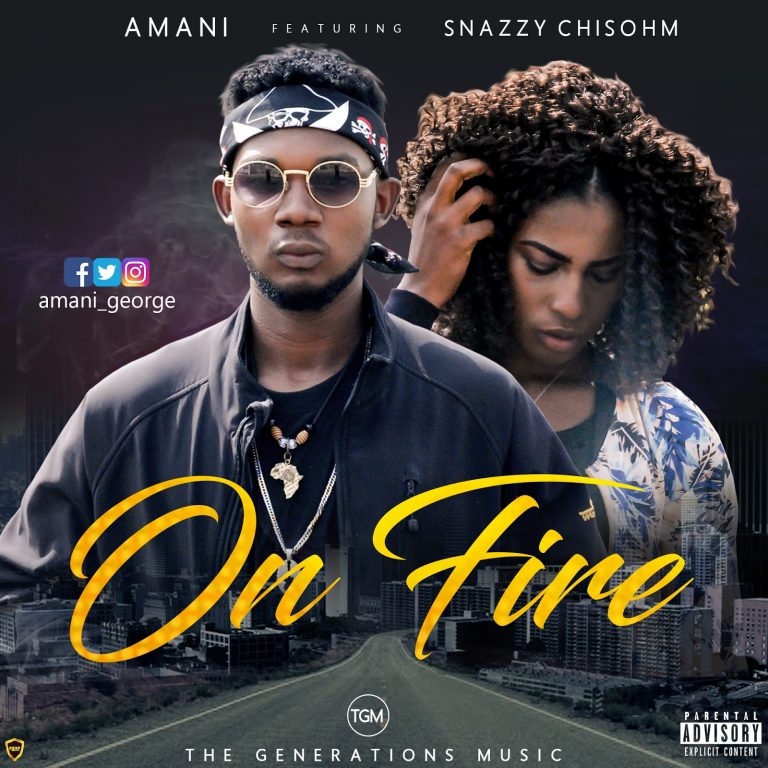 (AUDIO) Amani – On Fire ft. Snazzy Chisohm