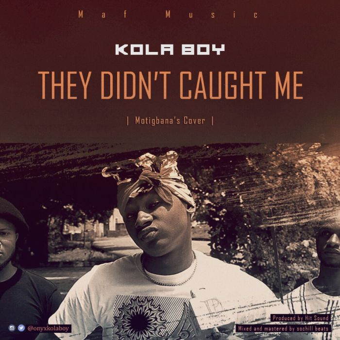 (MUSIC/AUDIO): Kolaboy – They Didn't Caught Me