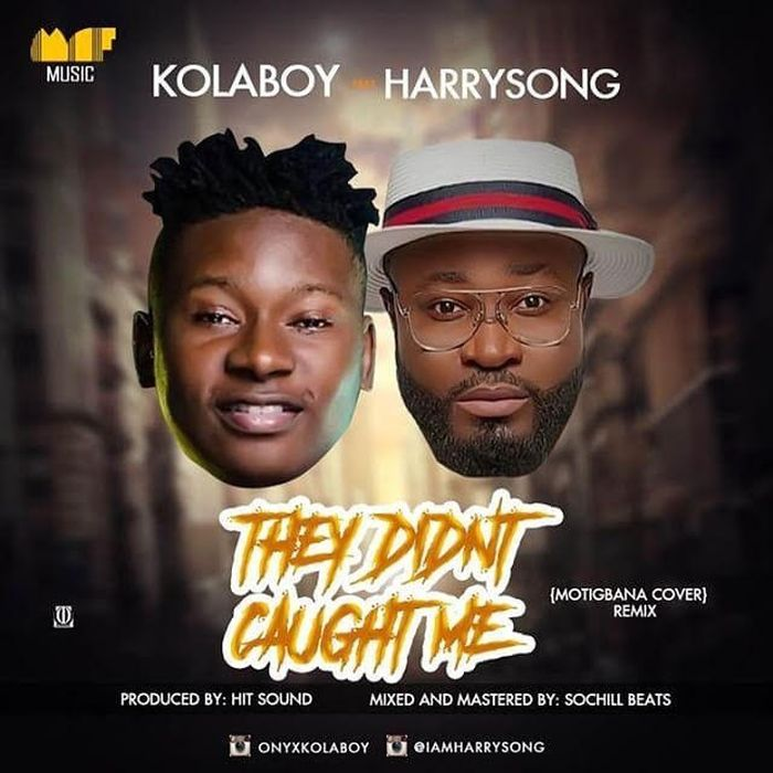 (MUSIC/AUDIO): Kolaboy × Harrysong – They Didn't Caught Me Remix