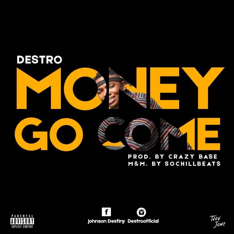 (MUSIC/AUDIO): Destro – Money Go Come