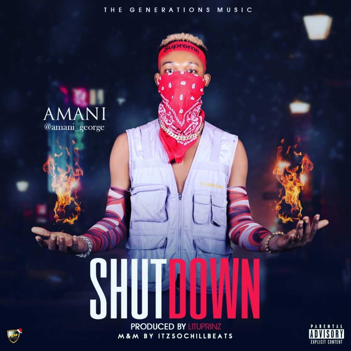 (MUSIC/AUDIO): Amani – Shutdown(Prod. By Lituprinz)