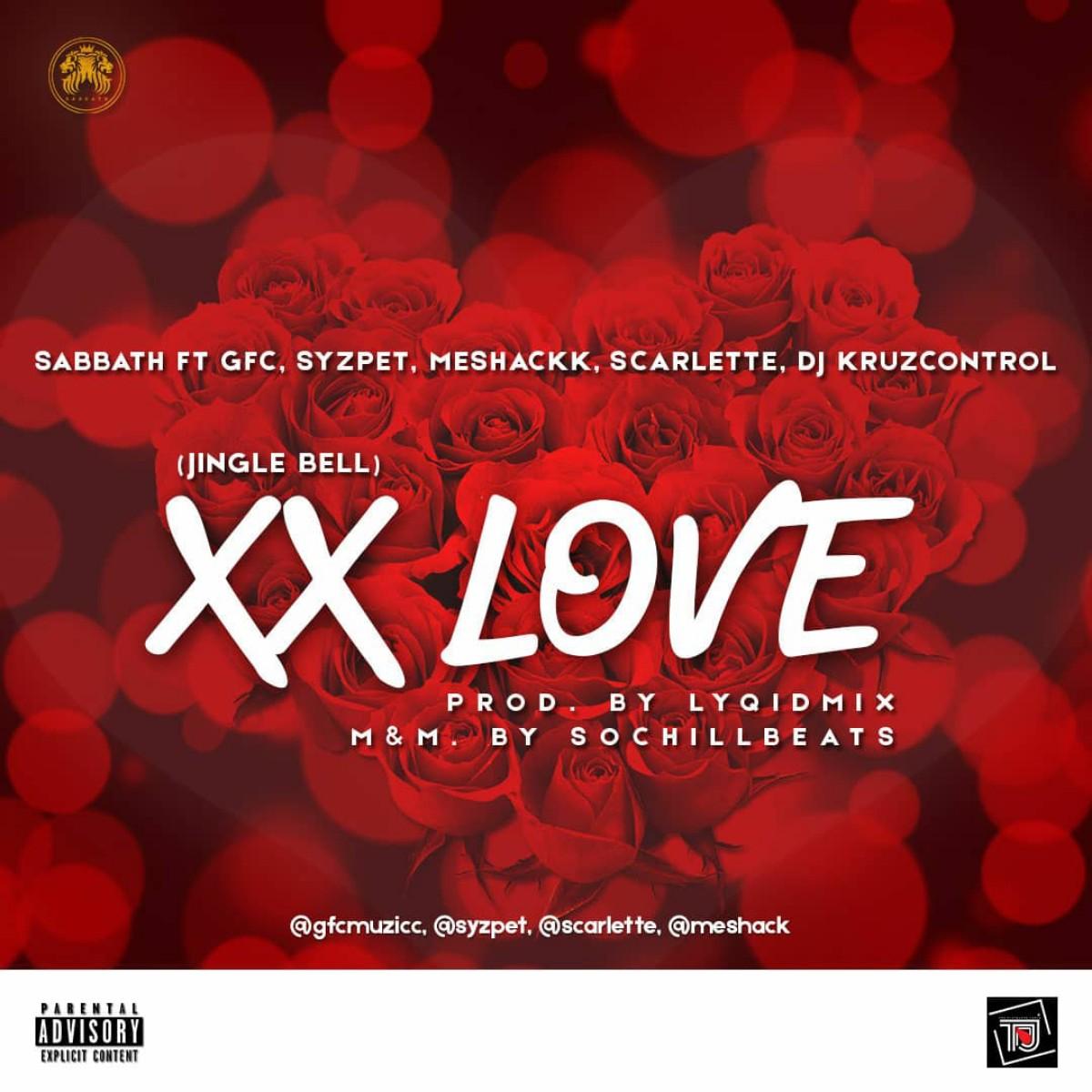 (MUSIC/AUDIO): Sabbath ft. GFC × Syzpet × Meshackk × Scarlette × Dj Kruzcontrol – XX Love