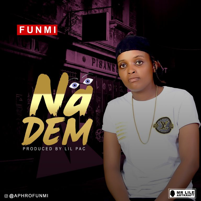Funmi – Na Dem (Prod. By Lil Pac)