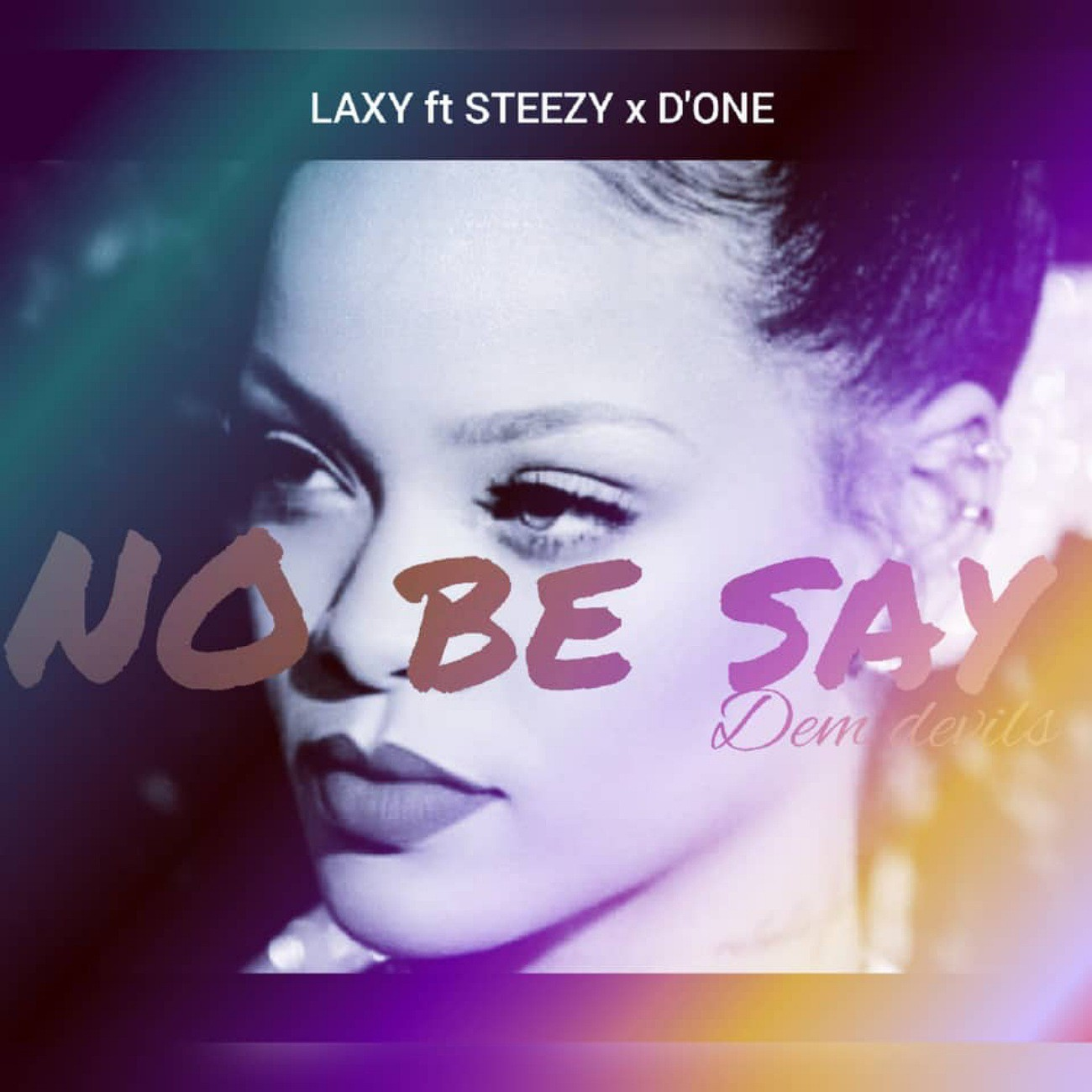 Laxy – No Be Say ft. Steezy × D'One