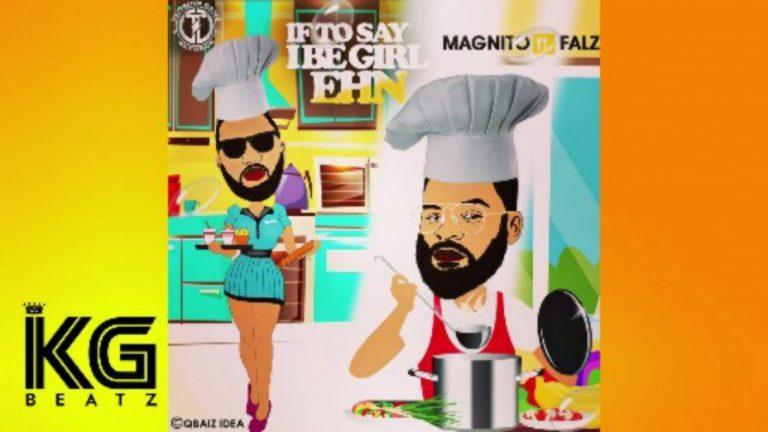 [INSTRUMENTAL] Magnito ft Falz – If To Say I Be Girl Ehn Remake (Prod. KG Beatz)
