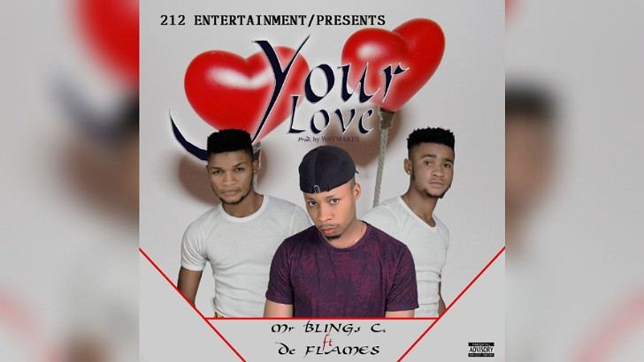NEW MUSIC: Mr Blings C. ft. De Flames – Your Love (Prod. By Waymaker)