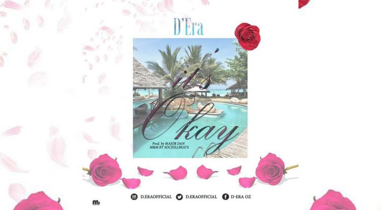 NEW MUSIC: D'Era – It's Okay
