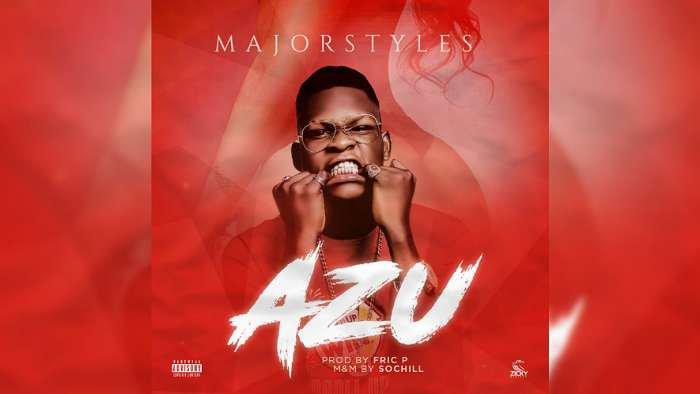 NEW MUSIC: Major Styles – Azu