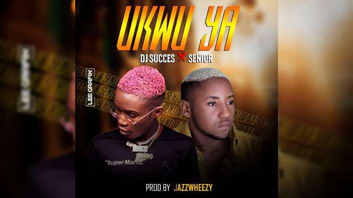 NEW MUSIC: Dj Succes ft. Senior Maintain – Ukwu Ya