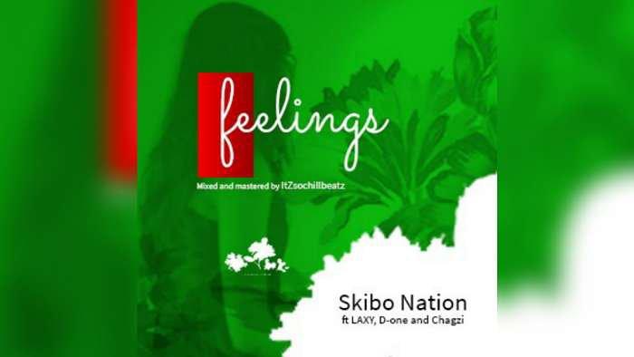NEW MUSIC: SKIBO Nation ft. Laxy x D-One x Chagzi – Feelings