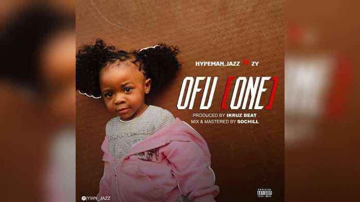 NEW MUSIC: Hypeman Jazz x ZY – Ofu (One)