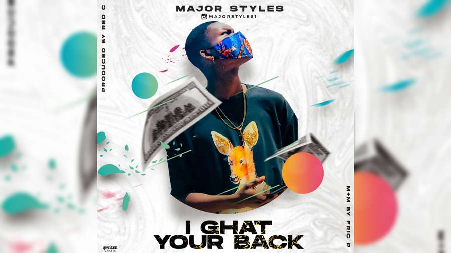 NEW MUSIC: Major Styles – I Ghat Your Back