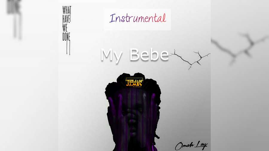 Download Instrumental Omah Lay – My Bebe (Reprod by Teejah James)